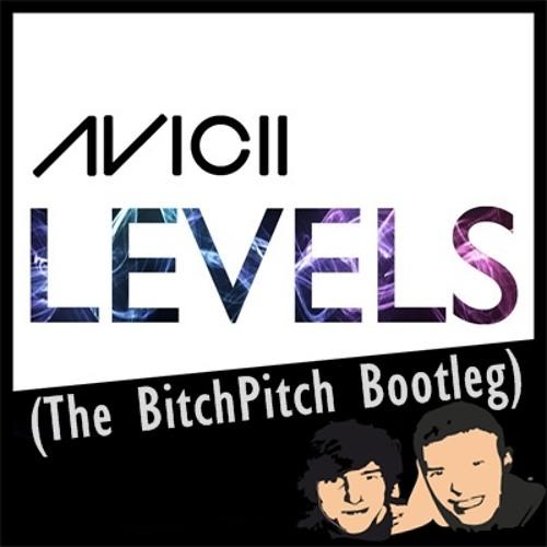 Avicii - Levels (The BitchPitch & DJ MassiveBeat Bootleg Mix)