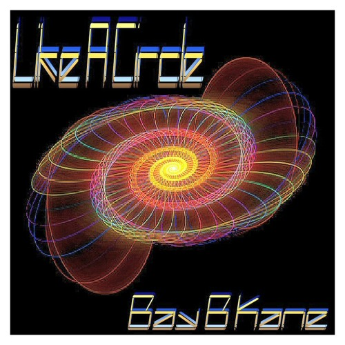 Like A Circle - Bay B Kane [Free Download!!!]