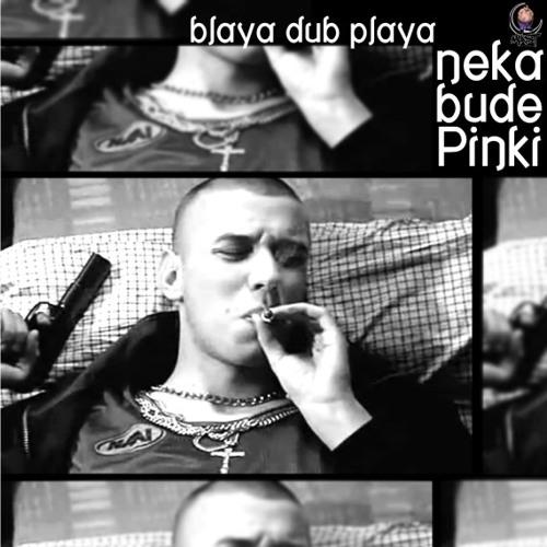 Blaya Dub Playa - Neka Bude Pinki (EP)