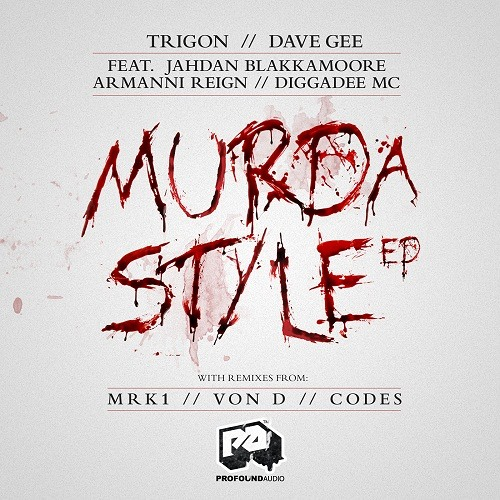 Trigon & Dave Gee - Murda Style feat Jahdan Blakkamoore, Armanni Reign & Diggadee MC