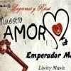 Nuestro Amor - Emperador Mc (Prod. Livity Music)