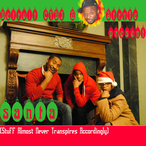 @DetroitCYDI & @StryfeD - #SANTA (Stuff Almost Never Transpires Accordingly)