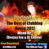 Podcast - The Best of Clubbing House 2012 Mixed By (Deejay Evo & Dj Sadow)
