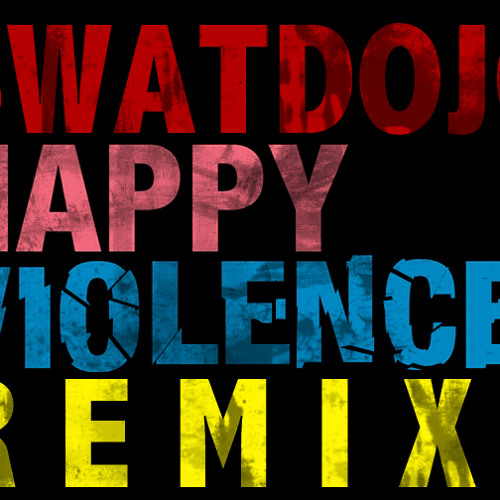Dada Life - Happy Violence (Swatdojo Remix)