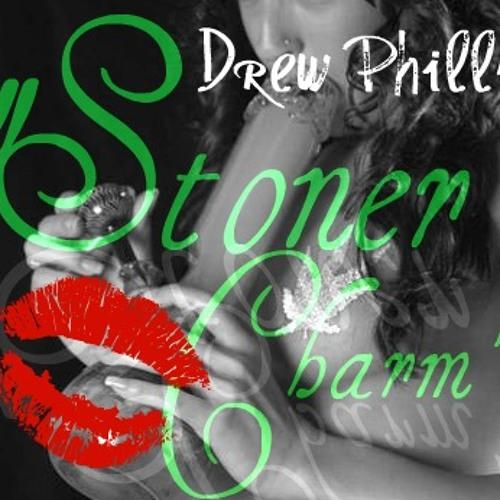 Drew Philly- Stoner Charm