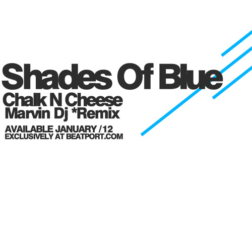 Chalk N Cheese - Shades Of Blue - Marvin Dj - Remix (Free Donwload)