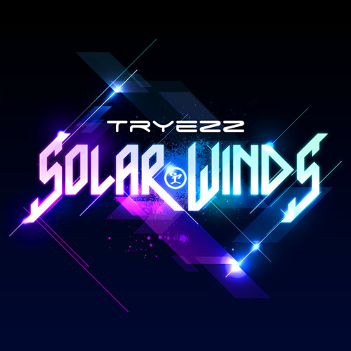 Tryezz - Solar Winds The Preview Mix