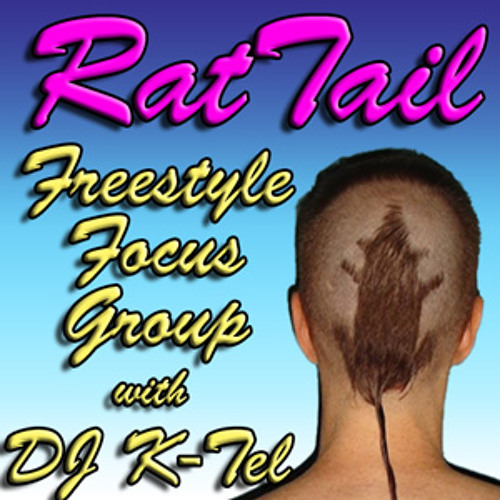 Thanks and Rat Tail - Freestyle Focus Group and K-Tel