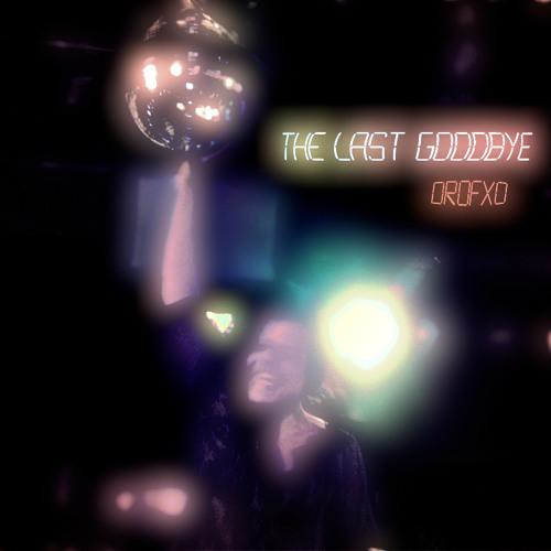 Drofxo #17 - The Last Goodbye