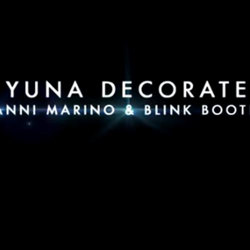 Yuna - Decorate (Gianni Marino & Blink Bootleg)