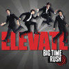 Big Time Rush - Love Me Love Me