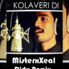 Dhanush - Why This Kolaveri Di (MisterxXeal Dirty Remix)