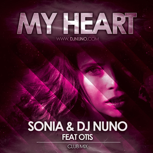 My Heart (Club Mix) - Sonia & DJ Nuno feat Otis