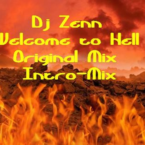 DJ Zenn - Welcome to Hell (Original Mix) - IntroMix