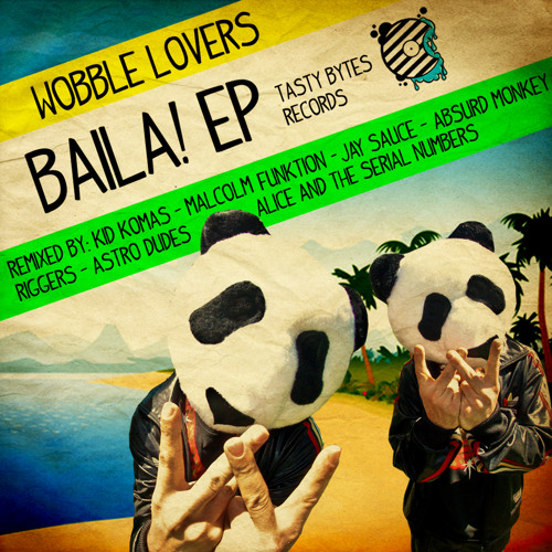 Wobble Lovers - Baila (Alice And The Serial Numbers Remix) PREVIEW