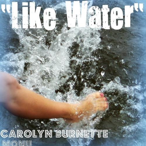 Like Water - Manasseh Nand/MONU and Carolyn Burnette