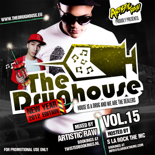 The Drughouse Vol. 15 - New Year 2012 Edition - Mixed By Artistic Raw