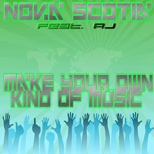 Nova Scotia feat. AJ - Make Your Own Kind Of Music (DJ Kludu Remix)