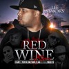 Red Wine - Lee Majors Ft. The Jacka, Yukmouth, Berner & Philthy Rich Produced By Aruntrax