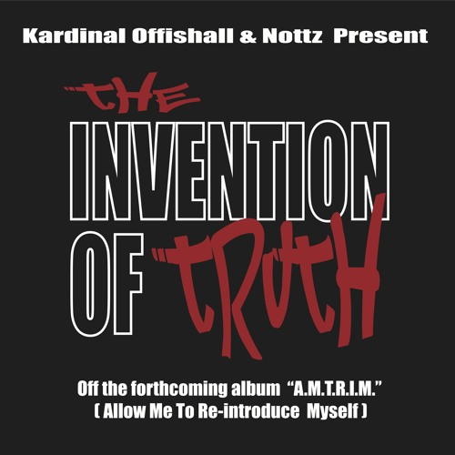 """""""The Invention of Truth"""" (dirty) KARDINAL OFFISHALL & Nottz"""