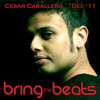 Cesar Caballero - bringthebeats - December 2011