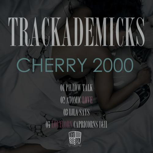 Trackademicks- Cherry 2000