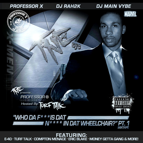 "Professor X ""Who Da F*** Is Dat N**** In Dat Wheelchair?"" PT.1 Mixtape"