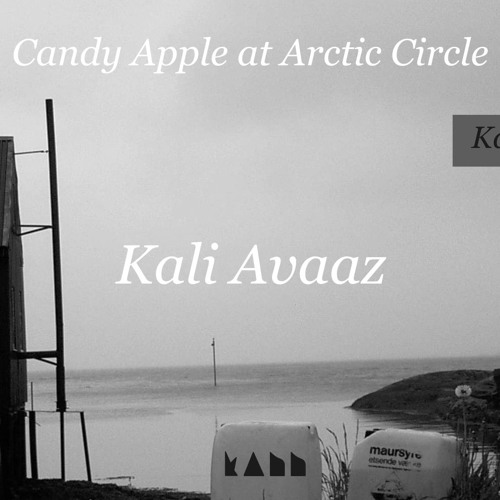 KANNPOD07 - KALI AVAAZ - CANDY APPLE AT POLAR CIRCLE