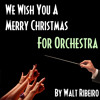 We Wish You A Merry Christmas (For Orchestra)