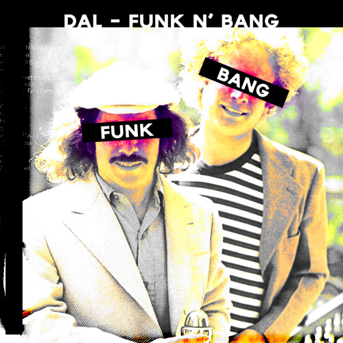 Funk n' Bang by Dal