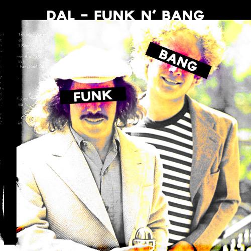 Funk n' Bang by Dal