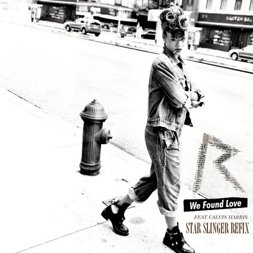 Rihanna - We Found Love (Star Slinger Refix)