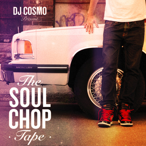 DJ Cosmo Presents: The Soul Chop Tape