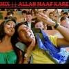 Allah Maaf Kare  - Desi Boyz - Dj RoKi   DEMO Mix