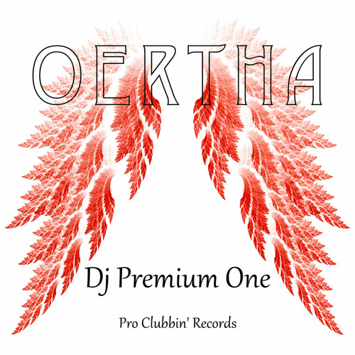 Dj Premium One - Oertha - Original Mix 30th December Pro Clubbin' Records