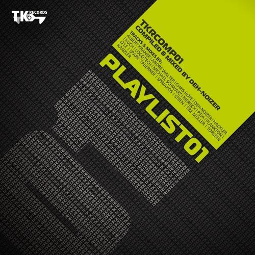 TK Records Comp 01 II Deh-Noizer II Playlist 01