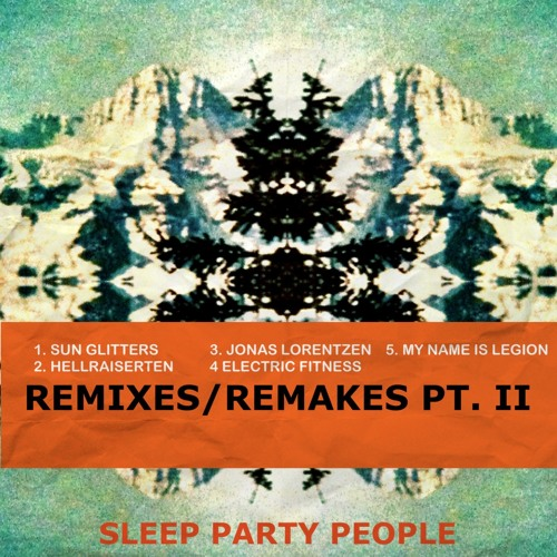 SLEEP PARTY PEOPLE - I'm Not Human At All (SUN GLITTERS Remix)