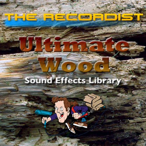 Ultimate Wood SFX Library