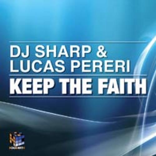 DJ Sharp & Lucas Pereri - Keep The Faith (Original Mix) / Supported by Andski, Spider