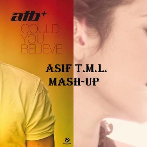 Could You Believe (T&G Remix) vs Promises (Maor Levi's Mix) (Asif T.M.L. Mash-Up)-ATB vs Andain