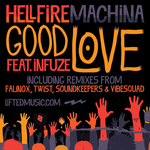 Hellfire Machina ft Infuze - Good Love (Twist Rmx)