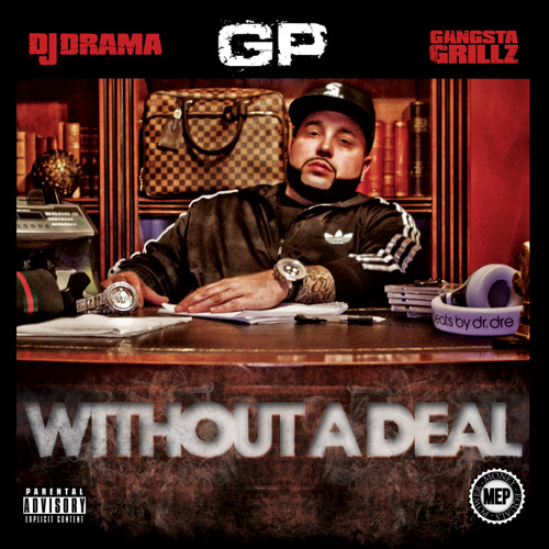 GP - Without a Deal (Hosted by DJ DRAMA)