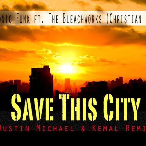 Save This City (Justin Michael & Kemal Remix)