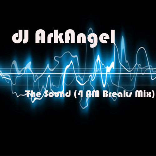 The Sound (4 AM Breaks Mix)