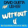 DJ RAINER_ David Guetta - Without You feat. Usher(Trance Mix)
