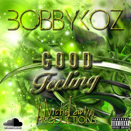 Good Feeling - Bobby Koz (prod. Mitchell Swann)