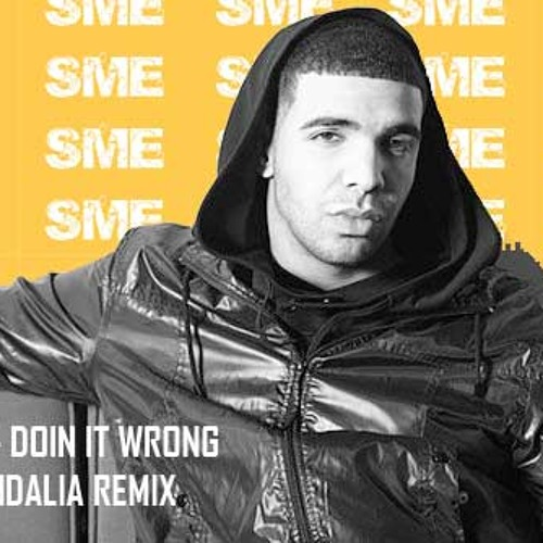 Drake - Doin it Wrong (Nik Mandalia)