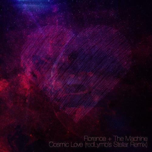 Florence + The Machine - Cosmic Love (redLymb's Stellar Remix)