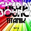 Cherry Bounce aka Niky Dj - TitaniK