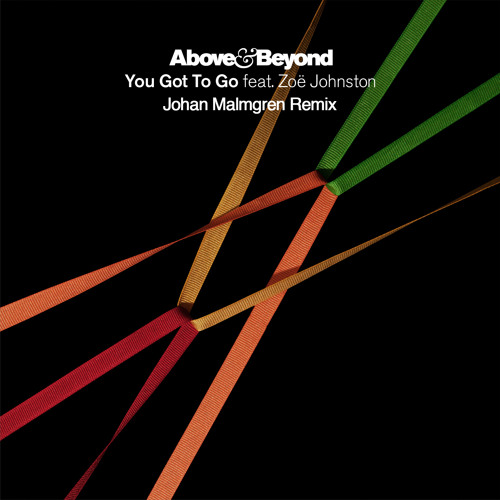 Above & Beyond feat. Zoë Johnston - You Got To Go (Johan Malmgren Remix)